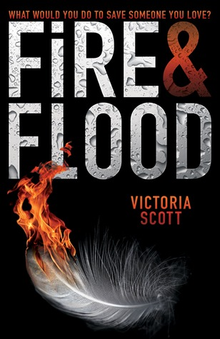 Book Review: 'Fire & Flood' by Victoria Scott