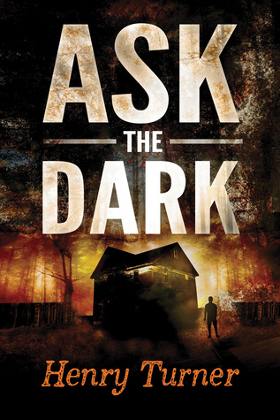 Book Review: 'Ask the Dark' by Henry Turner