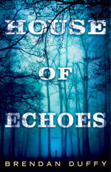 Book Review: 'House of Echoes' by Brendan Duffy