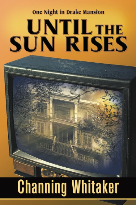Book Review: 'Until the Sun Rises: One Night in Drake Mansion' by Channing Whitaker