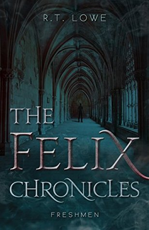 Book Review: 'The Felix Chronicles: Freshman' by R.T. Lowe